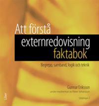 Att förstå externredovisning - faktabok : begrepp, samband, logik och teknik
