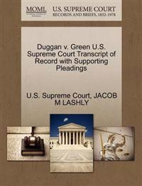 Duggan V. Green U.S. Supreme Court Transcript of Record with Supporting Pleadings