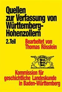 Quellen Zur Entstehung Der Verfassung Von Wurttemberg-Hohenzollern, 2. Teil