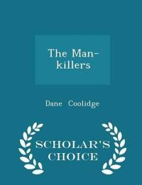 The Man-Killers - Scholar's Choice Edition