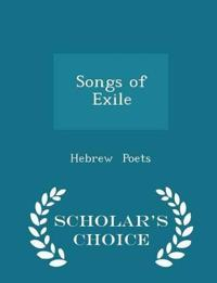 Songs of Exile - Scholar's Choice Edition