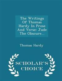 The Writings of Thomas Hardy in Prose and Verse