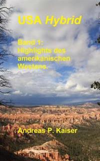 Highlights Des Amerikanischen Westens.: Der Persönliche Reiseführer.