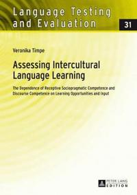 Assessing Intercultural Language Learning: The Dependence of Receptive Sociopragmatic Competence and Discourse Competence on Learning Opportunities an