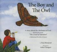 """The Boy and the Owl: A Story about the Attributes of God Based on the Poem """"The Creed of Salvation"""""""