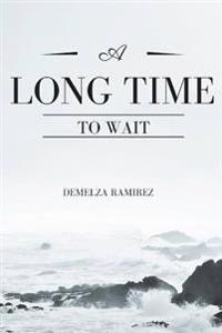 A Long Time to Wait