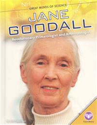 Jane Goodall:: Revolutionary Primatologist and Anthropologist