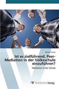 Ist Es Zielfuhrend, Peer-Mediation in Der Volksschule Einzufuhren?