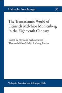 The Transatlantic World of Heinrich Melchior Muhlenberg in the Eighteenth Century