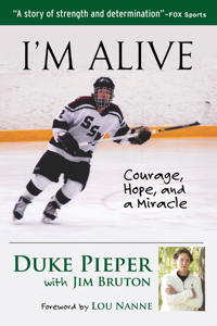I'm Alive: Courage, Hope, and a Miracle