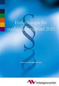 Författningar för statliga arbetsgivare 2015 - I urval av Arbetsgivarverket
