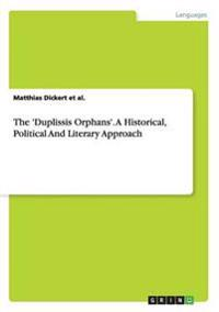 The 'Duplessis Orphans'. a Historical, Political and Literary Approach