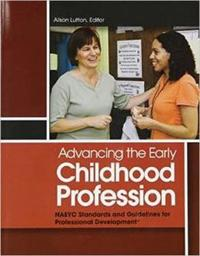 Advancing the early childhood profession - naeyc standards and guidelines f