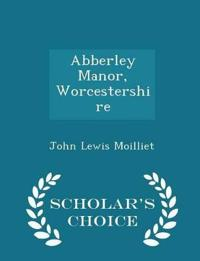 Abberley Manor, Worcestershire - Scholar's Choice Edition