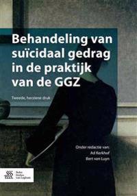 Behandeling Van Suicidaal Gedrag in de Praktijk Van de Ggz