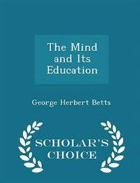 The Mind and Its Education - Scholar's Choice Edition