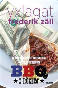 Lyxlagat: BBQ – Amerikansk barbecue, öl och bourbon: I röken