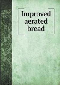 Improved Aerated Bread