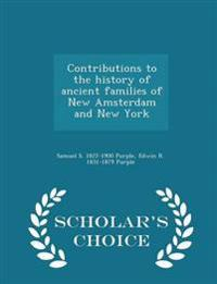 Contributions to the History of Ancient Families of New Amsterdam and New York - Scholar's Choice Edition