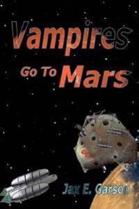 Vampires Go to Mars: Ungrateful Undead