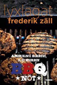 Lyxlagat: BBQ – Amerikansk barbecue, öl och bourbon: Nöt