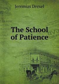 The School of Patience