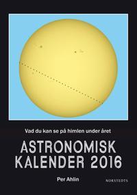 Astronomisk kalender 2016 : vad du kan se på himlen under året
