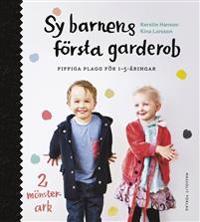 Sy barnens första garderob : fiffiga plagg för 1-5-åringar