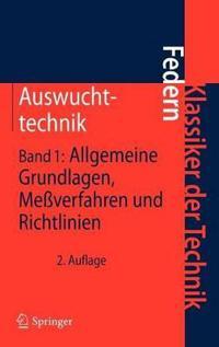 Auswuchttechnik: Band 1: Allgemeine Grundlagen, Meßverfahren Und Richtlinien