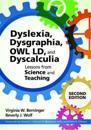 Dyslexia, Dysgraphia, OWL LD, and Dyscalculia