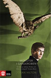 Monster i garderoben : en bok om Anthony Perkins och tiden som skapade Norman Bates