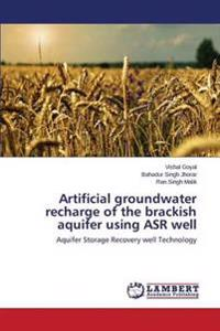 Artificial Groundwater Recharge of the Brackish Aquifer Using ASR Well
