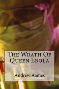 The Wrath of Queen Ebola