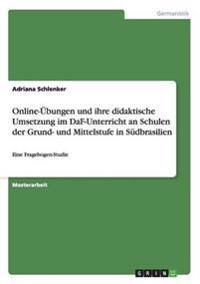 Online-Ubungen Und Ihre Didaktische Umsetzung Im Daf-Unterricht an Schulen Der Grund- Und Mittelstufe in Sudbrasilien