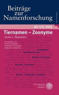 Beitrage Zur Namenforschung 50 (2015): Tiernamen - Zoonyme: Band I (Heft 1/2): Haustiere