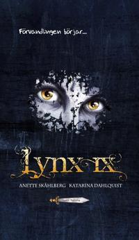 Lynx IX. Förvandlingen börjar