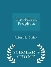 The Hebrew Prophets - Scholar's Choice Edition