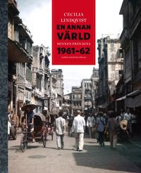 En annan värld : minnen från Kina 1961-62