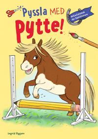 Pyssla med Pytte! : Aktivitetsbok för hästälskare