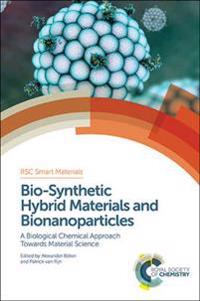 Bio-Synthetic Hybrid Materials and Bionanoparticles
