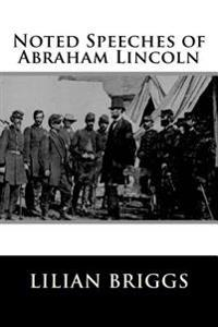 Noted Speeches of Abraham Lincoln