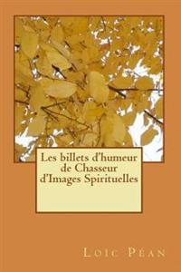 Les Billets D'Humeur Spirituelle de Chasseur D'Images Spirituelles IIII