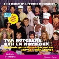 Två nötcreme och en moviebox : hisnande generaliseringar om vår uppväxt i DDR-Sverige