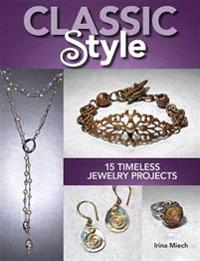 Classic Style: 15 Timeless Jewelry Projects