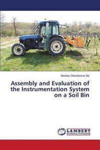 Assembly and Evaluation of the Instrumentation System on a Soil Bin
