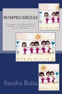 Rompecabezas.: Una Guia Introductoria Al Trauma y La Disociacion En La Infancia