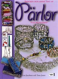 Smycken och annat fint av pärlor och metalltråd
