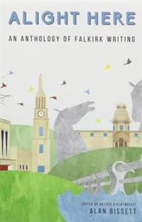 Alight here - an anthology of falkirk writing