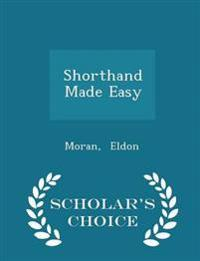 Shorthand Made Easy - Scholar's Choice Edition