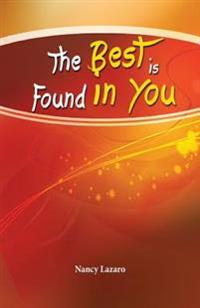 The Best Is Found in You